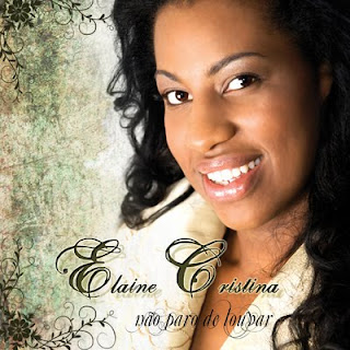 Download CD Elaine Cristina   Não Paro de Louvar
