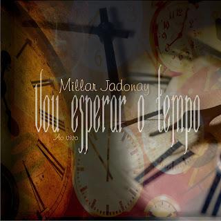 Millar Jadonay - Vou Esperar o Tempo
