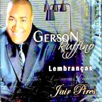 Gerson Rufino - Lembranc?as: Jair Pires