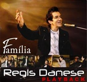 Régis Danese - Família - Playback - 2010