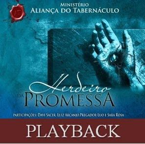 Ministério Aliança Do Tabernacúlo - Herdeiro Da Promessa (2010) Play Back