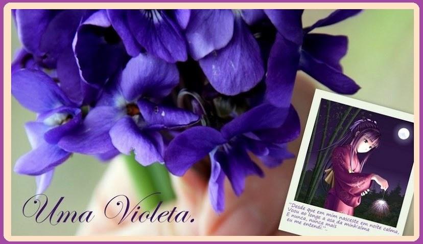 Uma Violeta.