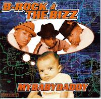 90's Songs B Rock & The Biz - MyBabyDaddy