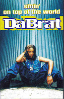"""Sittin' On Top Of The World"" Da Brat"