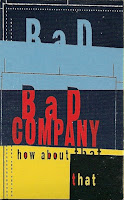 """""""How About That"""" Bad Company"""