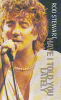 """Have I Told You Lately"" Rod Stewart"