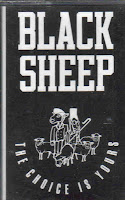"""""""The Choice Is Yours"""" Black Sheep"""