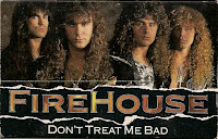 """Don't Treat Me Bad"" Firehouse"