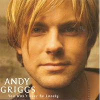 """90's Songs """"You Won't Ever Be Lonely"""" Andy Griggs"""