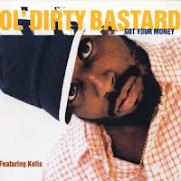 """Got Your Money"" Ol' Dirty Bastard featuring Kelis"