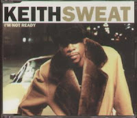 """I'm Not Ready"" Keith Sweat"