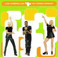 """90's Songs """"No Tengo Dinero"""" Los Umbrellos"""