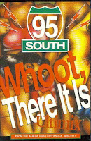 """Whoot, There It Is"" 95 South"