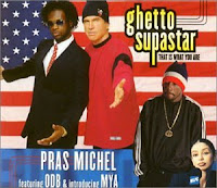 """Ghetto Superstar"" Pras Michel featuring Ol' Dirty Bastard & Mya"