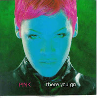 """There You Go"" P!nk"