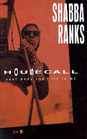 """Housecall (Your Body Can't Lie To Me)"" Shabba Ranks featuring Maxi Priest"