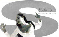 """No Ordinary Love"" Sade"