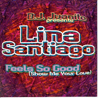 """Feels So Good (Show Me Your Love)"" Lina Santiago"