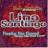 """Feels So Good (Show Me Your Love)"" Lina Santiago"