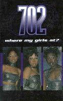 """Where My Girls At?"" 702"