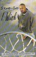 """""""I Wish"""" Skee-Lo"""