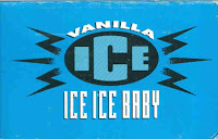 """""""Ice Ice Baby"""" Vanilla Ice"""