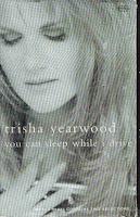 """You Can Sleep While I Drive"" Trisha Yearwood"