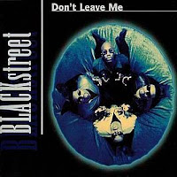 "90's Songs ""Don't Leave Me"" BLACKstreet"