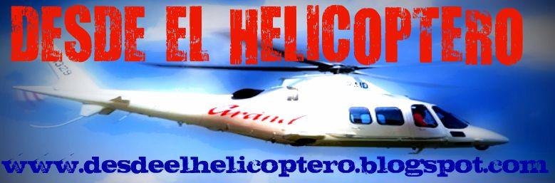 DESDE EL HELICOPTERO