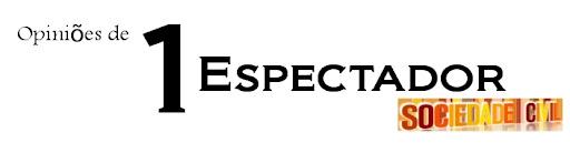 """1 Espectador """"Sociedade Civil"""""""