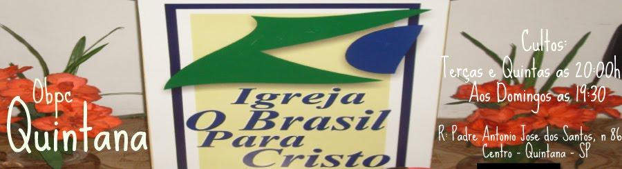 Igreja O Brasil Para Cristo _ Em Quintana _ SP