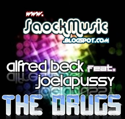 Alfred Beck Ft Joelapussy - The Drugs (Original Mix)