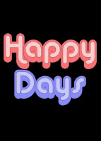 Happy Days will be here again