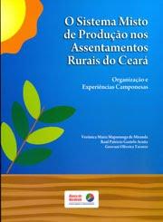 O Sistema Misto de Produção nos Assentamentos Rurais do Ceará