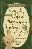 Everyday Life in Regency and Victorian England
