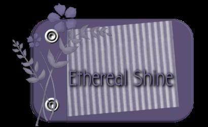 ~EtherealShine~