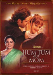 Hum Tum Aur Mom: Mother Never Misguides (2005 - movie_langauge) - Raj Vasudeva, Krishna Abhishek, Mohnish Bahl, Mehr Hassan, Rohini Kapoor, Shabnam Kapoor, Mushtaq Khan, Reema Lagoo, Neelam Rajput, Tej Sapru, Ekta Sohini, Tiku Talsania