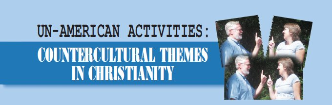 Countercultural Themes in Christianity