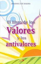 EL LIBRO DE LOS VALORES Y LOS ANTIVALORES