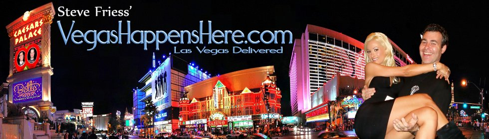 Las Vegas Blog: Steve Friess' VEGAS HAPPENS HERE