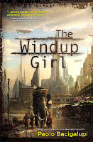 Bacigalupi's The Windup Girl