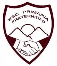 ESCUELA PRIMARIA FRATERNIDAD