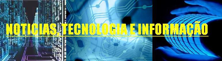 Noticias, Tecnologia e Informação