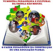 VI Mostra Pedagógica e Cultural da Escola São Miguel