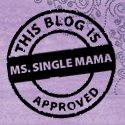 Ms. Single Mamas got my back!