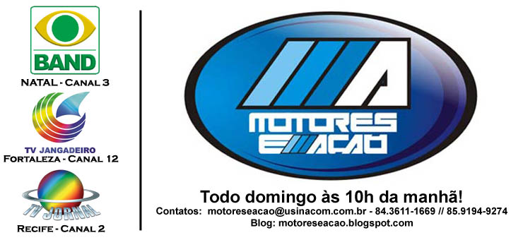 MOTORES & AÇÃO - Rio Grande do Norte, Ceará e Pernambuco!