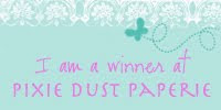 1st Winner of PIXIE DUST PAPERIE