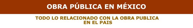 OBRA PÚBLICA EN MÉXICO