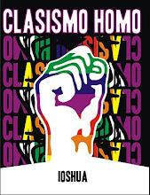 """IOSHUA """"Clasismo homo"""""""