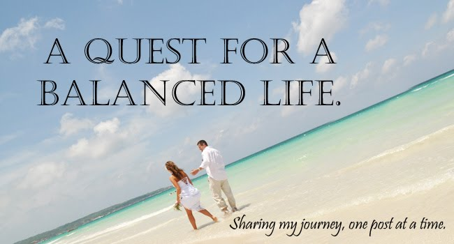A Quest for a Balanced Life